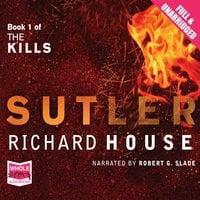 The Kills: The Sutler - Richard House