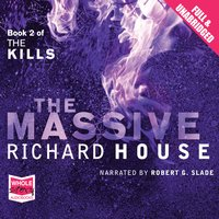 The Kills: The Massive - Richard House