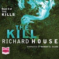 The Kills: The Kill - Richard House