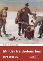 Minder fra dødens hus - Fjodor M. Dostojevskij