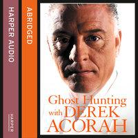 Ghost Hunting with Derek Acorah - Derek Acorah