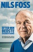 Efter min bedste overbevisning - Om iværksætteri, ledelse og samfundsansvar - Nils Foss