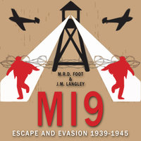 MI9: Escape and Evasion 1939-1945 - MRD Foot,JM Langley