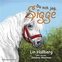 Du och jag, Sigge - Lin Hallberg