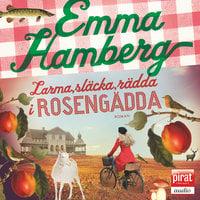 Larma, släcka, rädda i Rosengädda - Emma Hamberg
