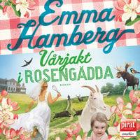 Vårjakt i Rosengädda - Emma Hamberg