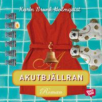 Akutbjällran - Karin Brunk Holmqvist