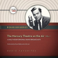 The Mercury Theatre on the Air, Vol. 1 - Hollywood 360, CBS Radio