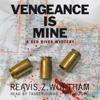 Vengeance Is Mine - Reavis Z. Wortham