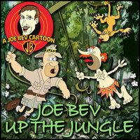 Joe Bev up the Jungle - Joe Bevilacqua,Pedro Pablo Sacristán,Phil Proctor