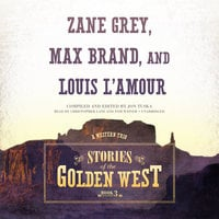 Stories of the Golden West, Book 3 - Zane Grey, Louis L'Amour, Max Brand, Jon Tuska