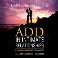 ADD in Intimate Relationships - Daniel G. Amen (M.D.)