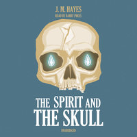 The Spirit and the Skull - J.M. Hayes
