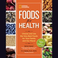Foods for Health - Barton Seaver,P.K Newby