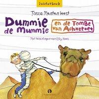 Dummie de Mummie en de tombe van Achnetoet - Tosca Menten