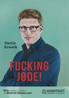 Fucking jøde! - Martin Krasnik