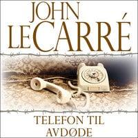 Telefon til avdøde - John le Carré