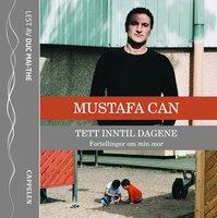 Tett inntil dagene - Mustafa Can
