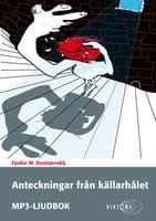 Anteckningar från källarhålet - Fjodor Dostojevskij