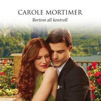 Bortom all kontroll - Carole Mortimer