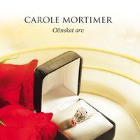 Oönskat arv - Carole Mortimer