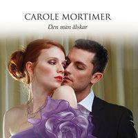 Den man älskar - Carole Mortimer