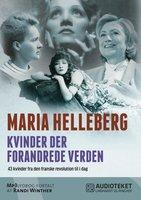 Kvinder der forandrede verden - 43 kvinder fra den franske revolution til i dag - Maria Helleberg