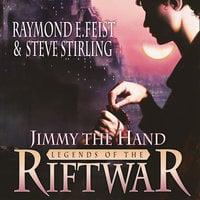 Jimmy the Hand - Raymond E. Feist, Steve Stirling
