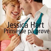 Prinsesse på prøve - Jessica Hart