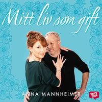 Mitt liv som gift - Anna Mannheimer