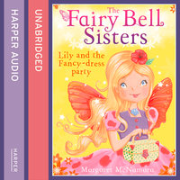 The Fairy Bell Sisters: Lily and the Fancy-dress Party - Margaret McNamara
