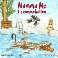 Mamma Mø i svømmehallen - Jujja Wieslander