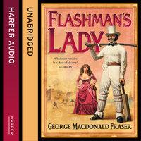 Flashman's Lady - George MacDonald Fraser