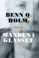 Manden i glasset - Benn Q. Holm