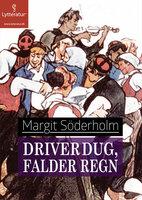 Driver dug, falder regn - Margit Söderholm