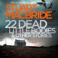 22 Dead Little Bodies - Stuart MacBride