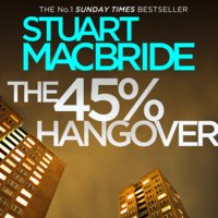The 45% Hangover [A Logan and Steel novella] - Stuart MacBride