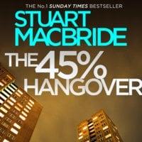 The 45% Hangover [A Logan and Steel novella] - Stuart MacBride