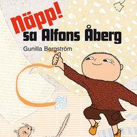 Näpp! sa Alfons Åberg - Gunilla Bergström