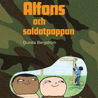 Alfons och soldatpappan - Gunilla Bergström