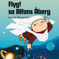 Flyg! sa Alfons Åberg - Gunilla Bergström