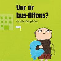 Var är bus-Alfons? - Gunilla Bergström