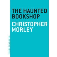 The Haunted Bookshop - Christopher Morley