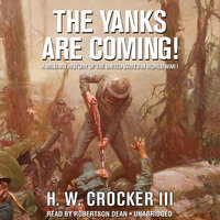 The Yanks Are Coming! - H. W. Crocker