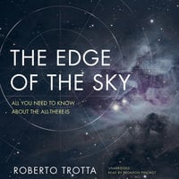The Edge of the Sky: All You Need to Know about the All-There-Is - Roberto Trotta