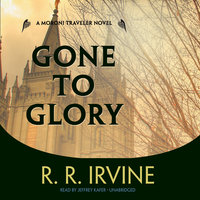 Gone to Glory - R.R. Irvine