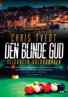 Den blinde gud - Chris Tvedt, Elisabeth Guldbrandsen, Elisabeth Gulbrandsen