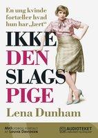 Ikke den slags pige - Lena Dunham