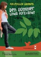 Den sommer Linda forsvandt - Moa Eriksson Sandberg