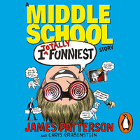I Totally Funniest: A Middle School Story - James Patterson